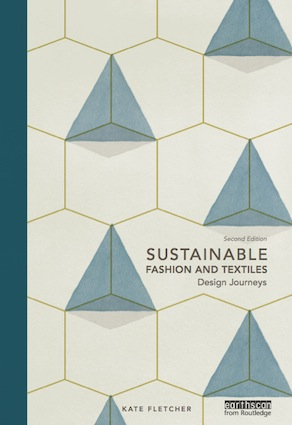 Sustainable Fashion And Textiles Design Journeys Katefletcher Com